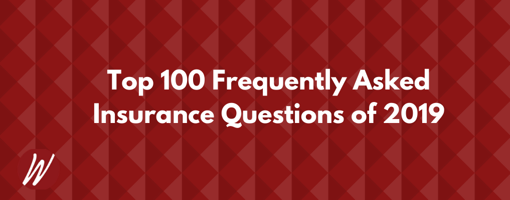 Top Insurance Questions Asked.
